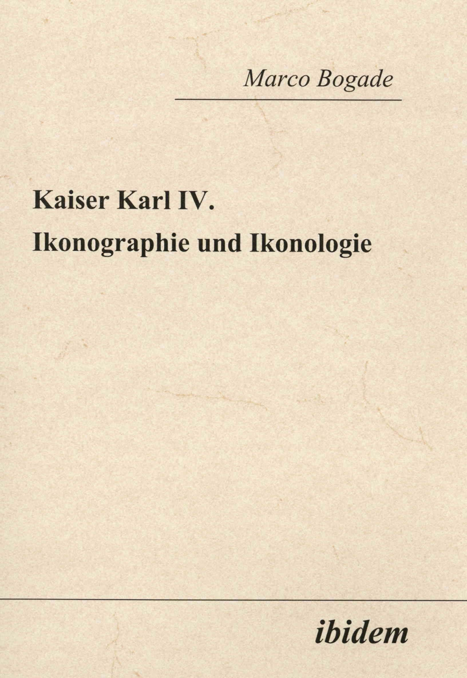 Kaiser Karl IV. - Ikonographie und Ikonologie