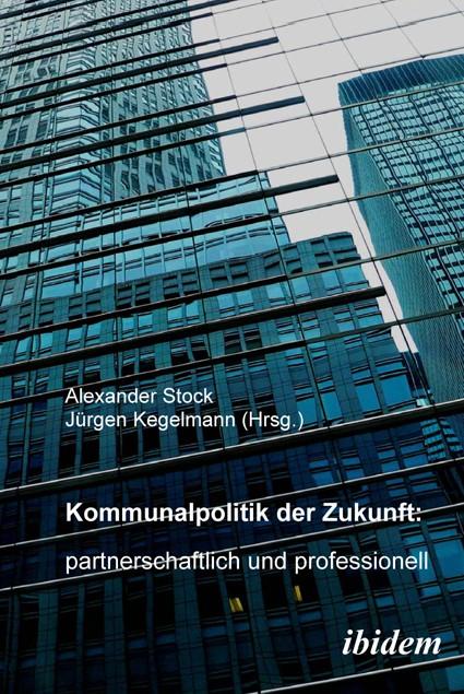 Kommunalpolitik der Zukunft: partnerschaftlich und professionell