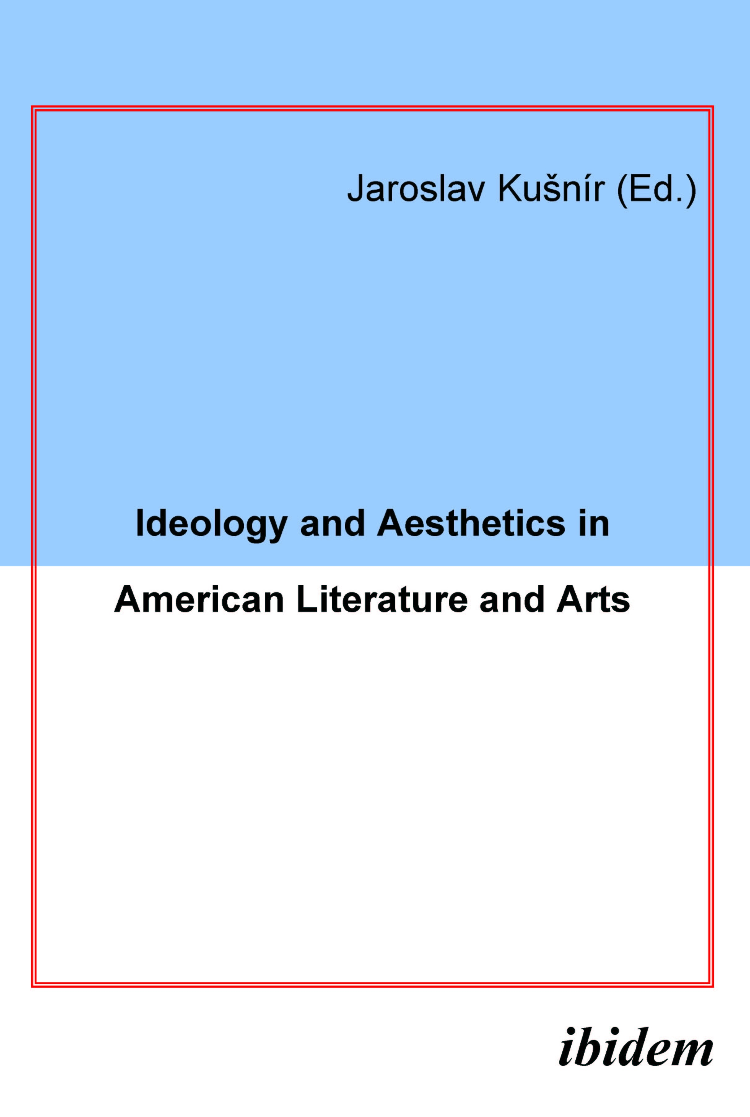 Ideology and Aesthetics in American Literature and Arts