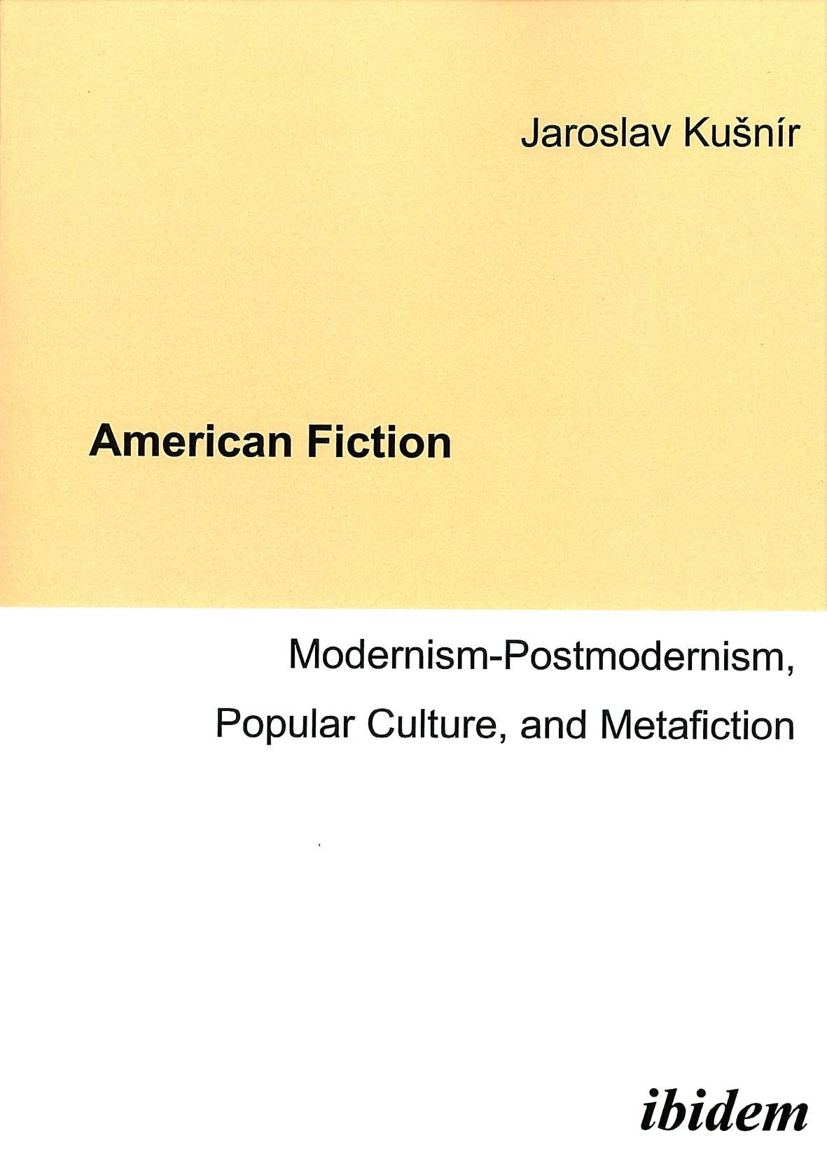 American Fiction: Modernism-Postmodernism, Popular Culture, and Metafiction