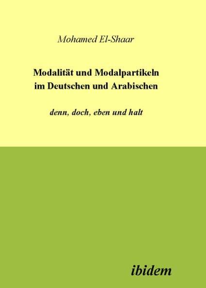 Modalität und Modalpartikeln im Deutschen und Arabischen: denn, doch, eben und halt