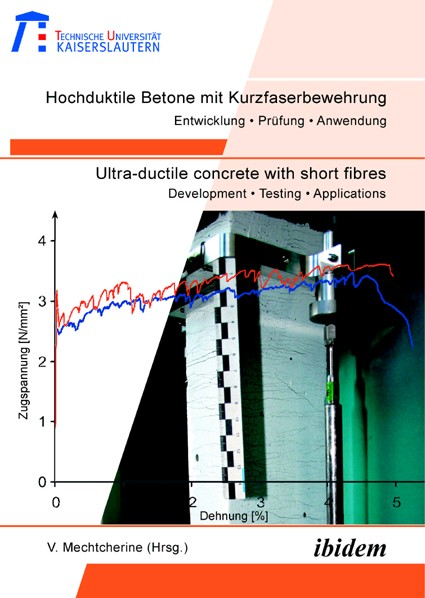 Hochduktile Betone mit Kurzfaserbewehrung /Ultra-ductile concrete with short fibres