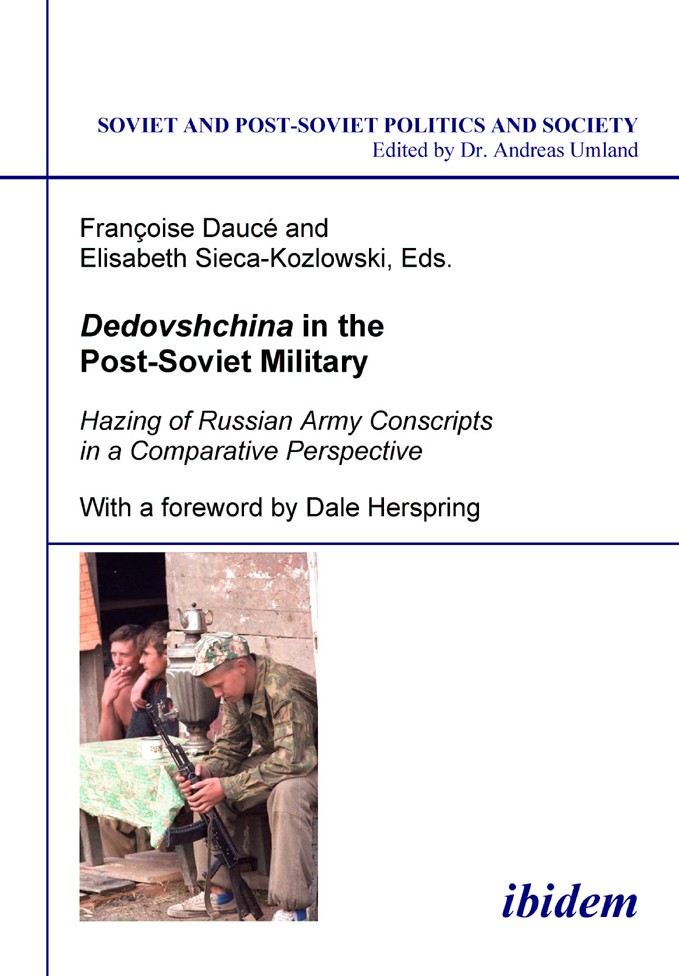Dedovshchina in the Post-Soviet Military. Hazing of Russian Army Conscripts in a Comparative Perspective