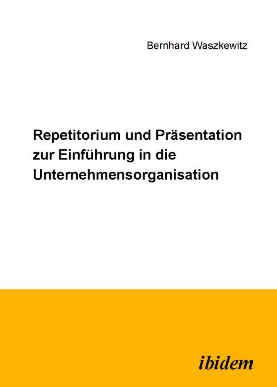 Repetitorium und Präsentation zur Einführung in die Unternehmensorganisation