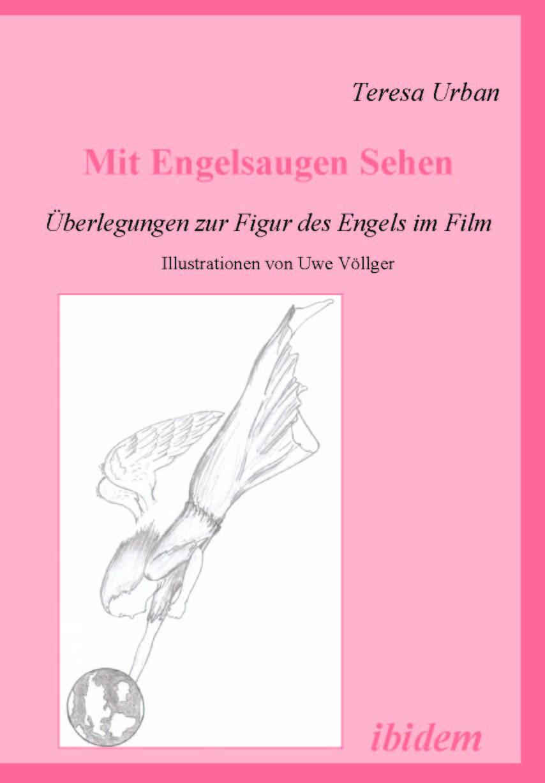 Mit Engelsaugen Sehen - Überlegungen zur Figur des Engels im Film