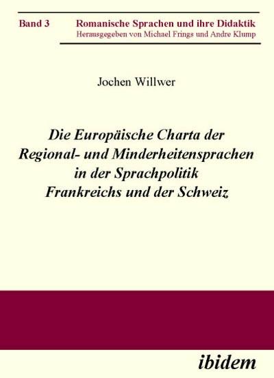 Die Europäische Charta der Regional- und Minderheitensprachen in der Sprachpolitik Frankreichs und der Schweiz