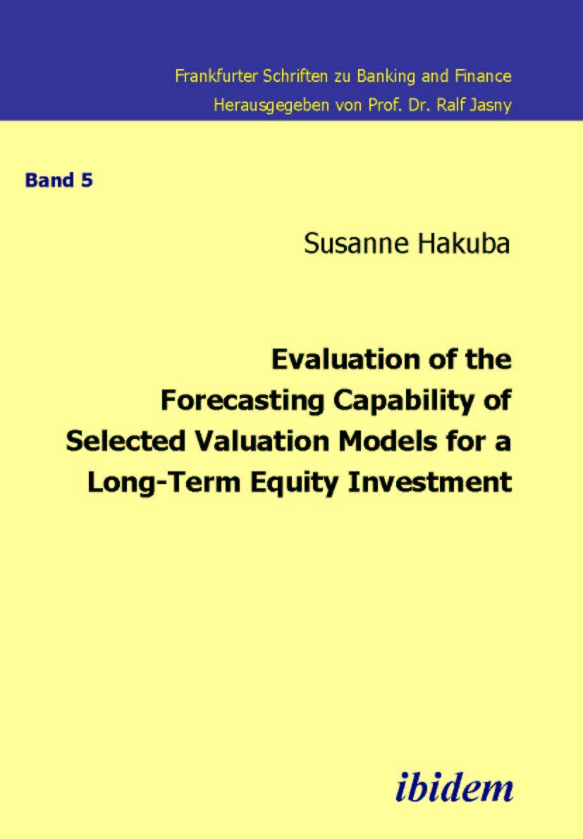 Evaluation of the Forecasting Capability of Selected Valuation Models for a Long-Term Equity Investment