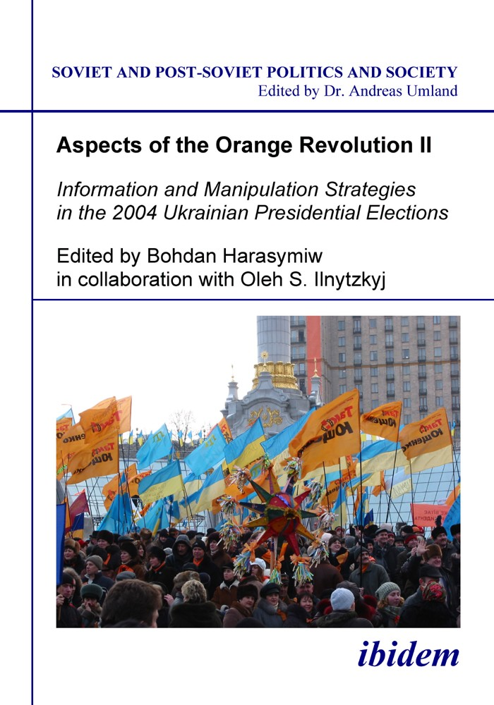 Aspects of the Orange Revolution II. Information and Manipulation Strategies in the 2004 Ukrainian Presidential Elections