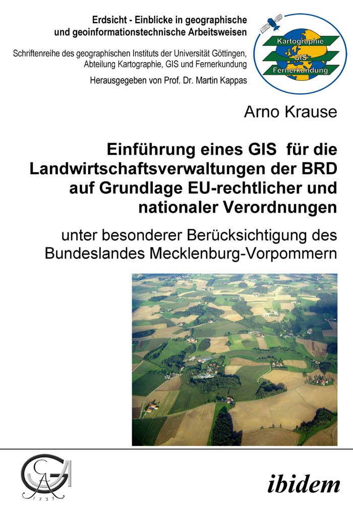 Einführung eines GIS für die Landwirtschaftsverwaltungen der BRD auf Grundlage EU-rechtlicher und nationaler Verordnungen