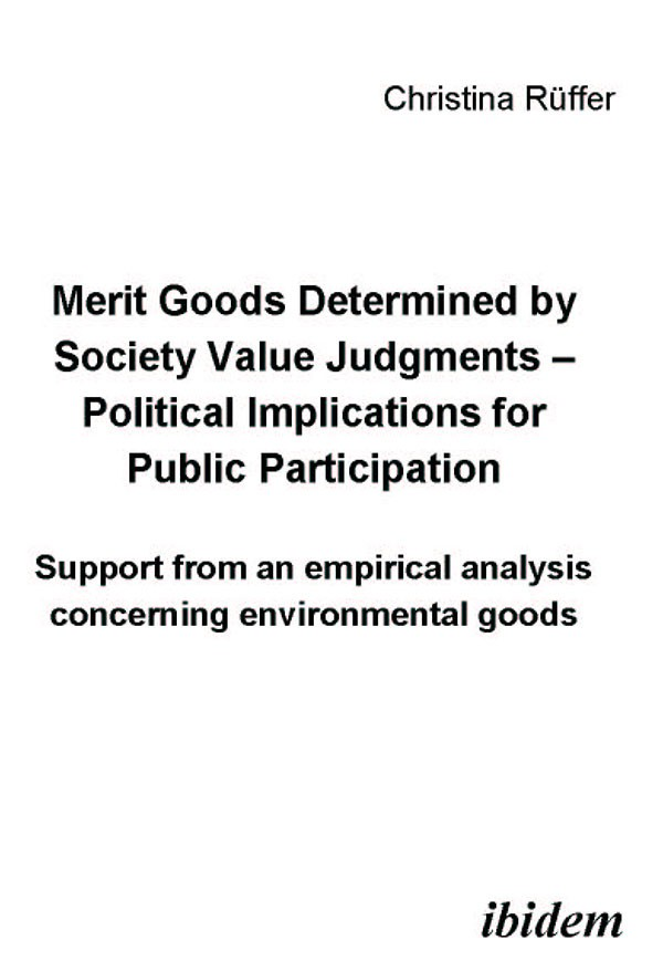 Merit goods determined by society value judgments – Political implications for public participation