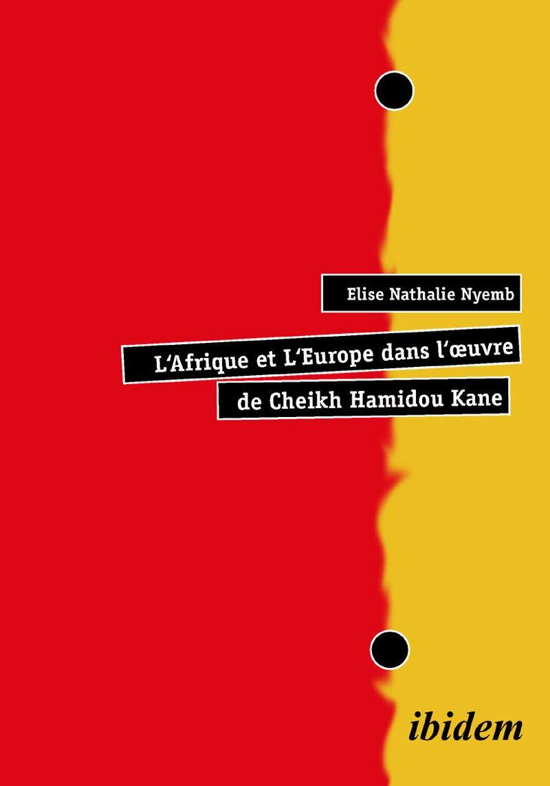 L'Afrique et L'Europe dans l'œuvre de Cheikh Hamidou Kane
