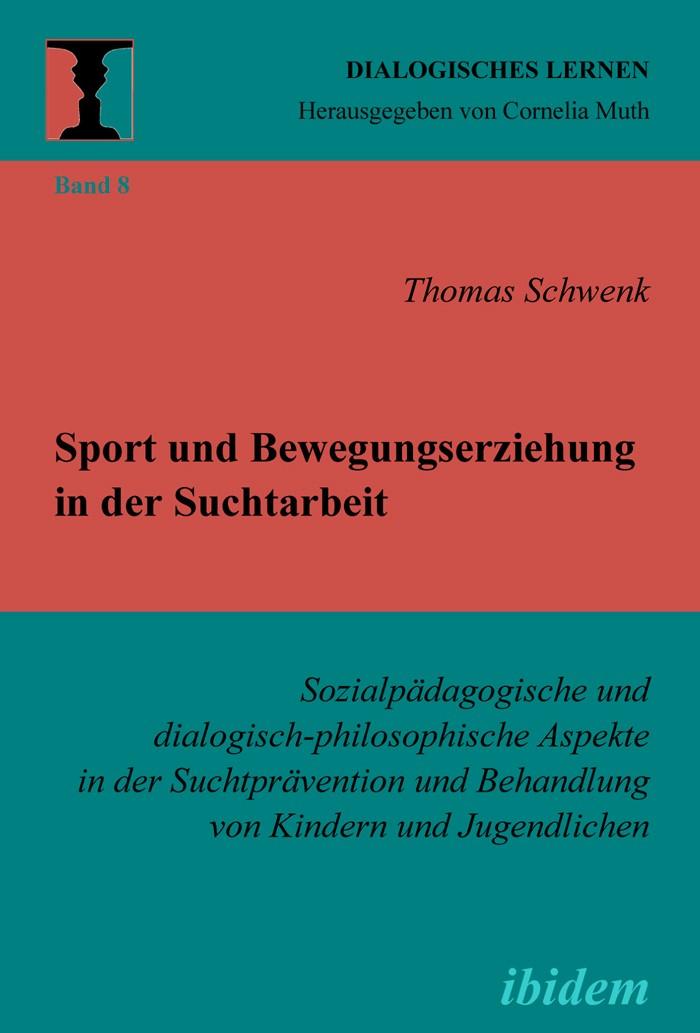 Sport und Bewegungserziehung in der Suchtarbeit