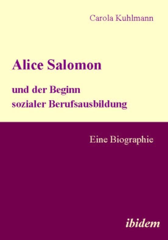 Alice Salomon und der Beginn sozialer Berufsausbildung