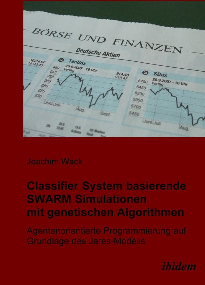 Classifier System basierende SWARM Simulationen mit genetischen Algorithmen