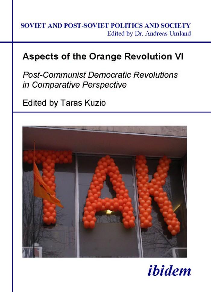 Aspects of the Orange Revolution VI. Post-Communist Democratic Revolutions in Comparative Perspective