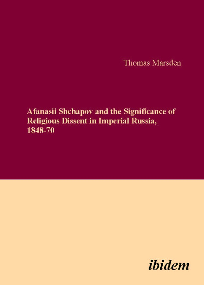 Afanasii Shchapov and the Significance of Religious Dissent in Imperial Russia, 1848-70