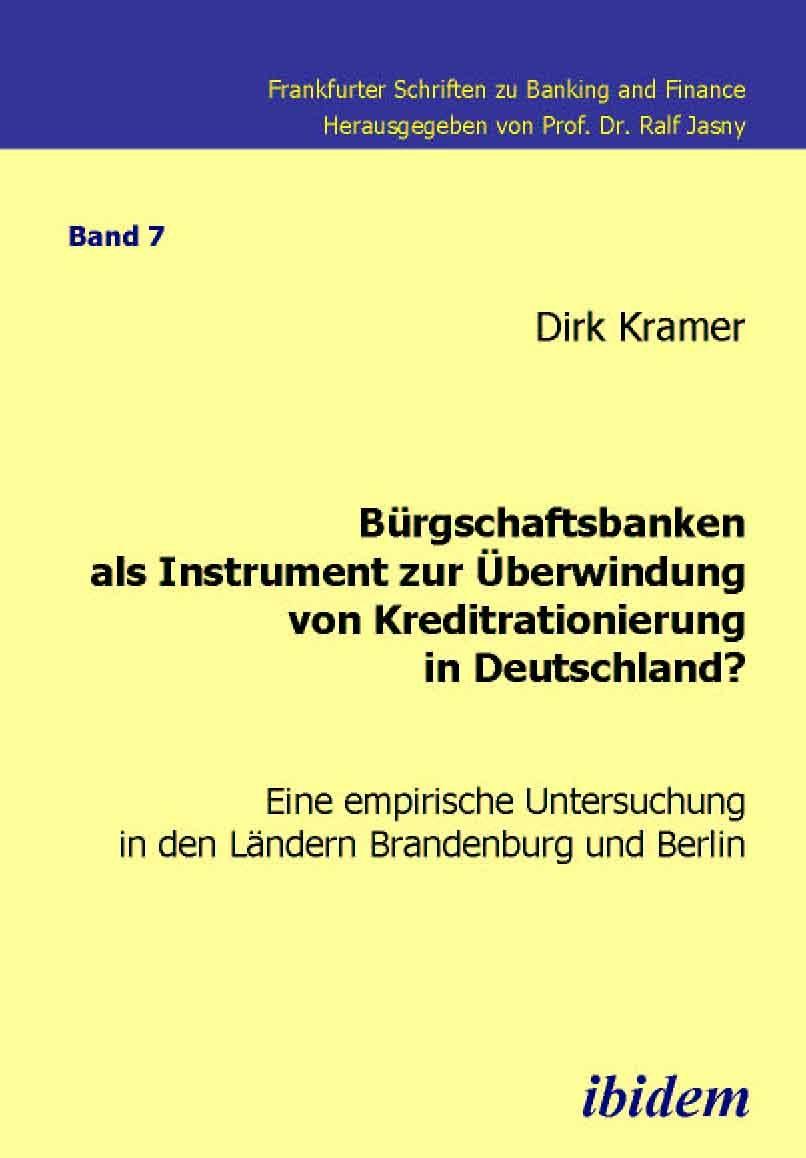Bürgschaftsbanken als Instrument zur Überwindung von Kreditrationierung in Deutschland?