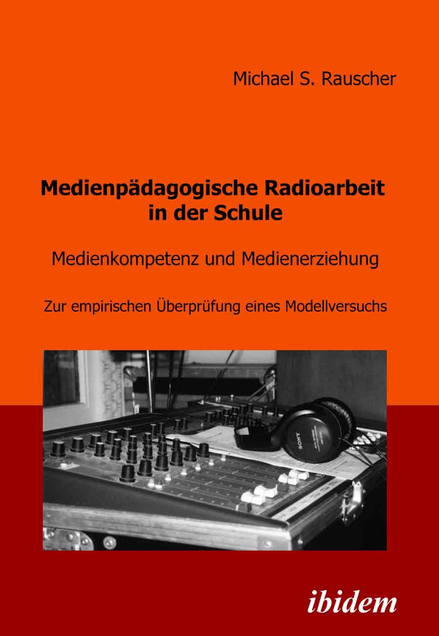 Medienpädagogische Radioarbeit in der Schule