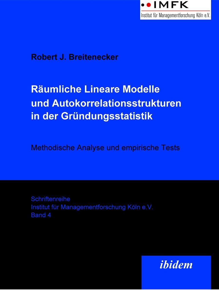 Räumliche Lineare Modelle und Autokorrelationsstrukturen in der Gründungsstatistik
