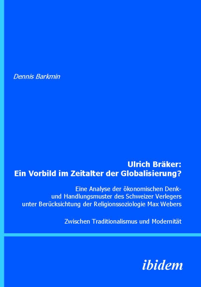 Ulrich Bräker: Ein Vorbild im Zeitalter der Globalisierung?