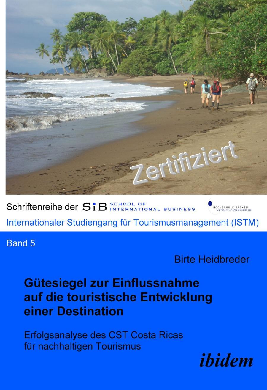 Gütesiegel zur Einflussnahme auf die touristische Entwicklung einer Destination