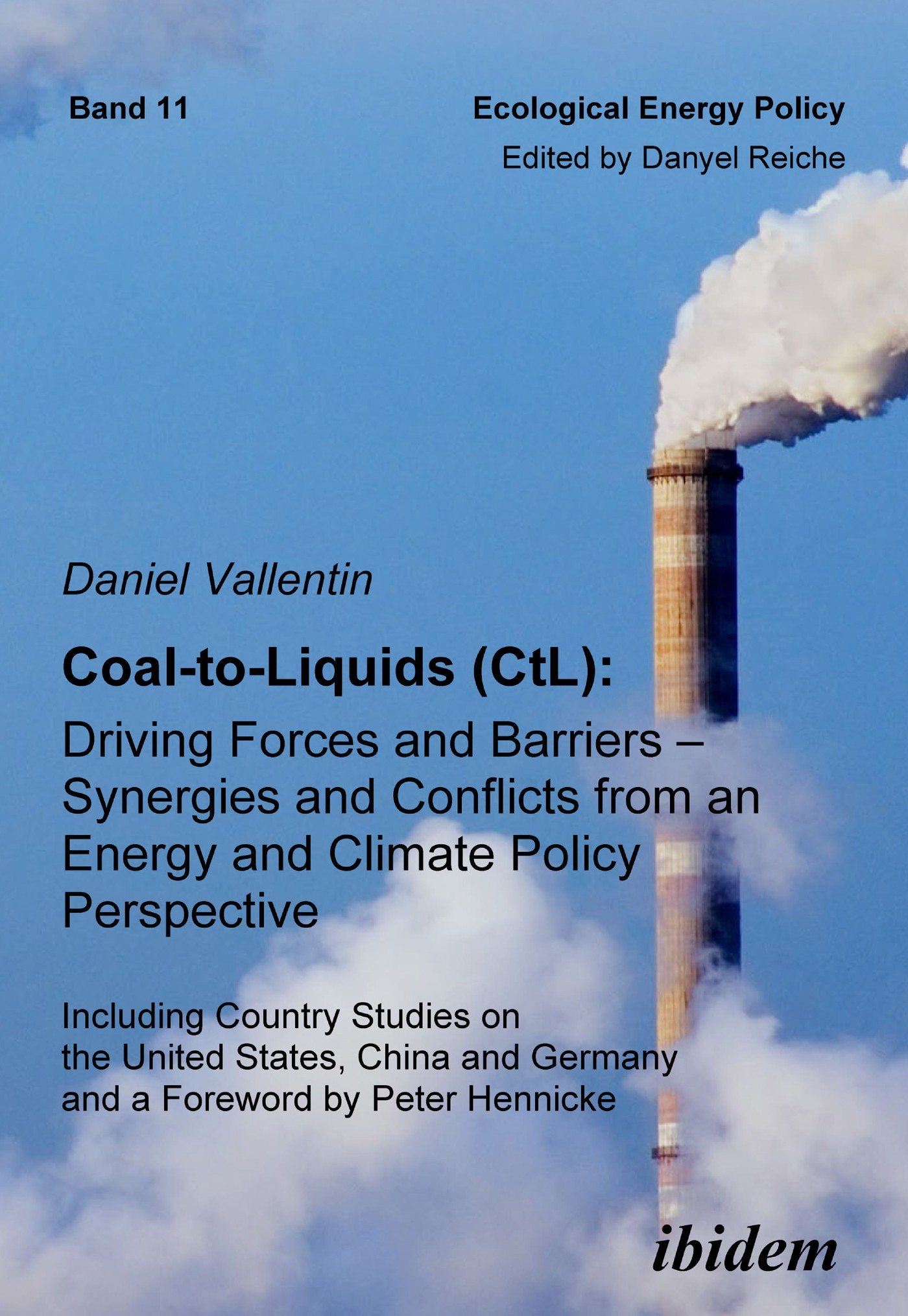 Coal-to-Liquids (CtL): Driving Forces and Barriers – Synergies and Conflicts from an Energy and Climate Policy Perspective