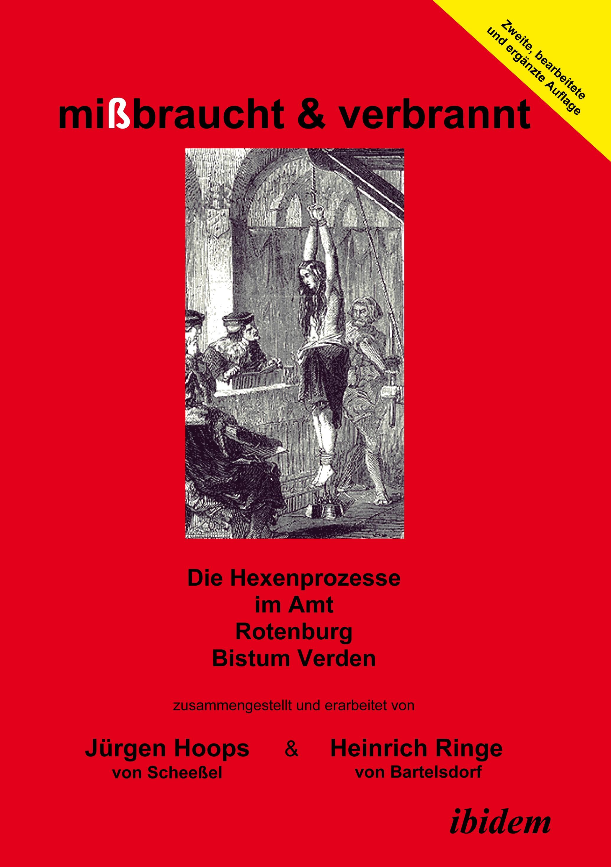 mißbraucht & verbrannt. Die Hexenprozesse im Amt Rotenburg, Bistum Verden
