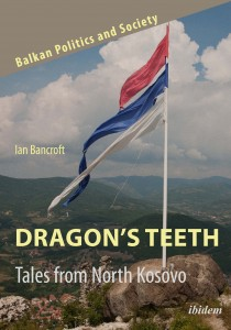 Dragon's Teeth: Tales from North Kosovo