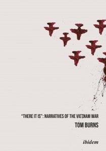 """""""There It Is"""": Narratives of the Vietnam War"""