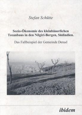 Sozio-Ökonomie des kleinbäuerlichen Teeanbaus in den Nilgiri-Bergen, Südindien