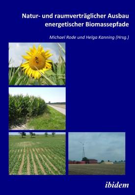 Natur- und raumverträglicher Ausbau energetischer Biomassepfade