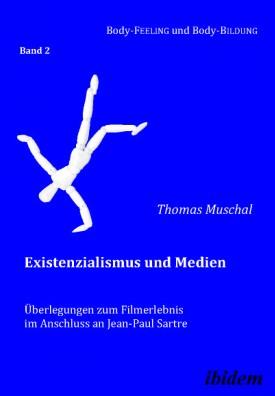 Existenzialismus und Medien – Überlegungen zum Filmerlebnis im Anschluss an Jean-Paul Sartre