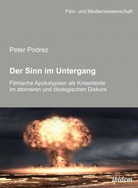 Der Sinn im Untergang. Filmische Apokalypsen als Krisentexte im atomaren und  ökologischen Diskurs