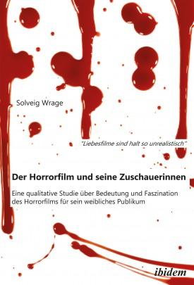 """""""Liebesfilme sind halt so unrealistisch"""": Der Horrorfilm und seine Zuschauerinnen"""