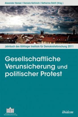 Gesellschaftliche Verunsicherung und politischer Protest