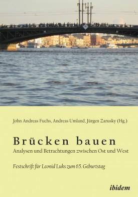 Brücken bauen - Analysen und Betrachtungen zwischen Ost und West
