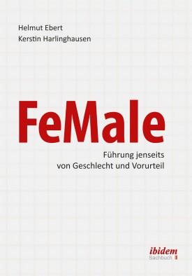 FeMale ‐ Führung jenseits von Geschlecht und Vorurteil