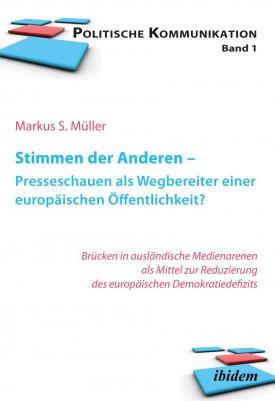 Stimmen der Anderen - Presseschauen als Wegbereiter einer europäischen Öffentlichkeit?