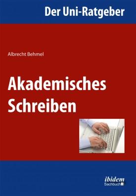 Der Uni-Ratgeber: Akademisches Schreiben