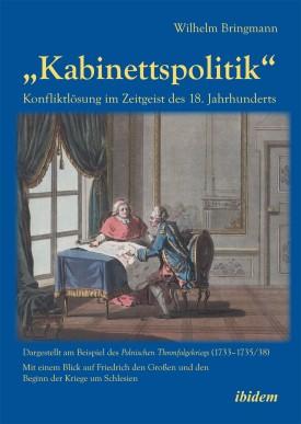 """""""Kabinettspolitik"""". Konfliktlösung im Zeitgeist des 18. Jahrhunderts"""