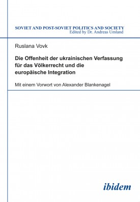 Die Offenheit der ukrainischen Verfassung für das Völkerrecht und die europäische Integration