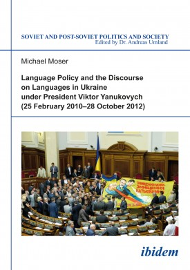 Language Policy and Discourse on Languages in Ukraine under President Viktor Yanukovych