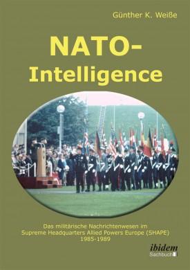 NATO-Intelligence: Das militärische Nachrichtenwesen im Supreme Headquarters Allied Powers Europe (SHAPE)