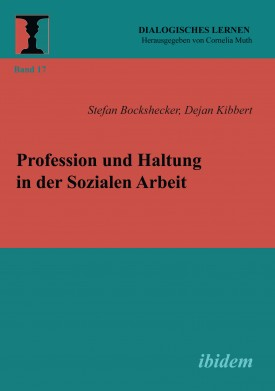 Profession und Haltung in der Sozialen Arbeit