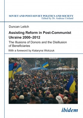 Assisting Reform in Post-Communist Ukraine 2000–2012