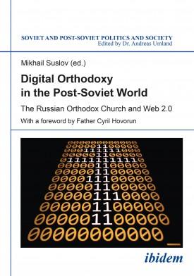 Digital Orthodoxy in the Post-Soviet World