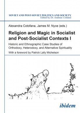 Religion and Magic in Socialist and Postsocialist Contexts [Part I]