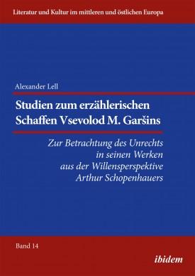 Studien zum erzählerischen Schaffen Vsevolod M. Garšins