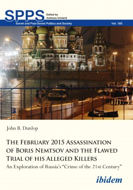 The February 2015 Assassination of Boris Nemtsov and the Flawed Trial of his Alleged Killers
