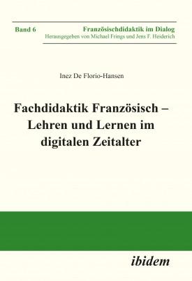 Fachdidaktik Französisch – Lehren und Lernen im digitalen Zeitalter
